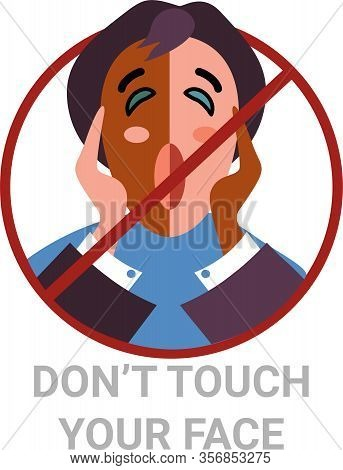 Do Not Touch Your Face With Your Hands. Do Not Panic. Prohibition Sign