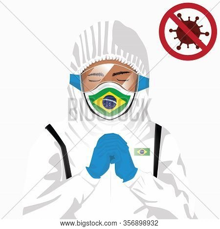 Covid-19 Or Coronavirus Concept. Brazilian Medical Staff Wearing Mask In Protective Clothing And Pra