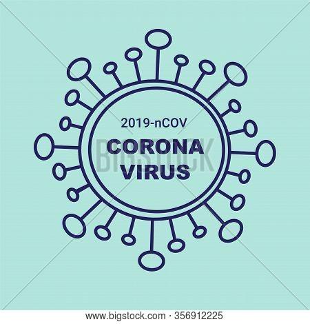 Corona Virus 2019-ncov . Corona Virus In Wuhan, China, Global Spread, And Concept Stopping Corona Vi