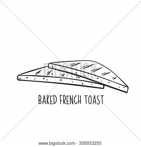 Toast Bread Outline. Wheat Bread, Two Slices Of French Fried Toast. Isolated Black On White Vector I