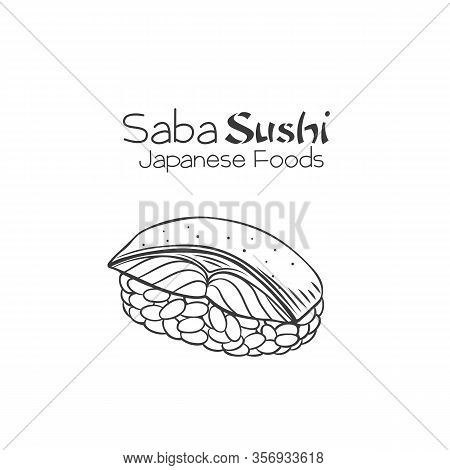 Saba Sushi Outline. Japanese Traditional Food Icon With Mackerel. Isolated Hand Drawn Seafood Vector