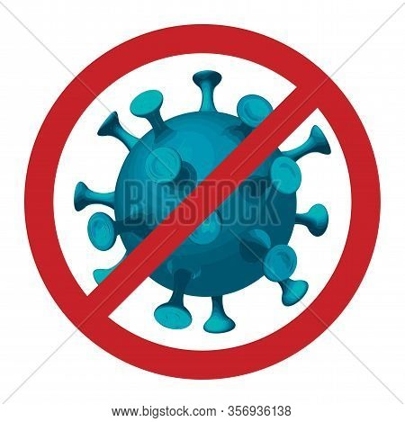 Stop Coronavirus Covid-19 Virus Prohibited Sign. Novel Coronavirus 2019-ncov Covid-19 Outbreak. Vect