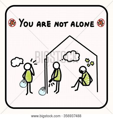 You Are Not Alone. Support Each Other Corona Virus Covid 19 Stickman Infographic. Considerate Commun