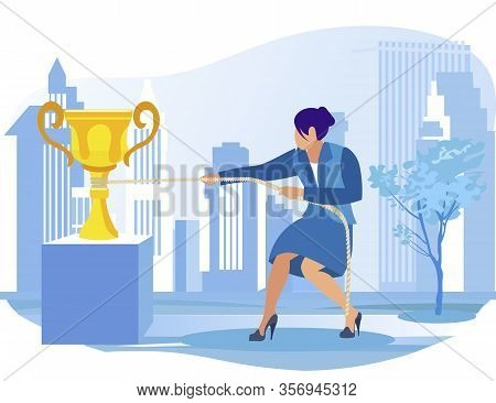 Business Woman, Dressed In Blue Suit, Being Very Persistent In Trying To Drag Up Golden Champion Cup