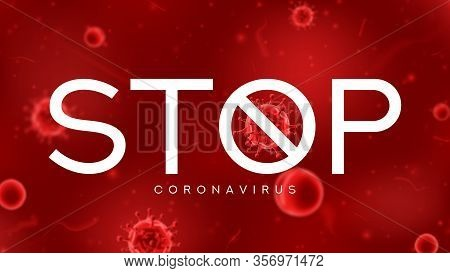 Stop Coronavirus Symbol Concept. Banner Concept With Red Virus Cells. Vector Illustration With 3d Mi