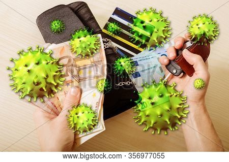 Coronavirus Or Covid-19 Contaminates The Surfaces Of Objects We Touch Such: Money, Euros, Credit Car