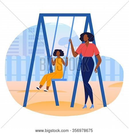 Mother And Daughter Bonding Vector Illustration. Little Girl On Swing And Babysitter Cartoon Charact