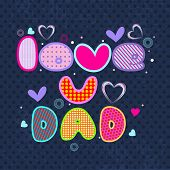 Happy Fathers Day flyer, banner or poster with colorful text love you Dad on grey background. poster