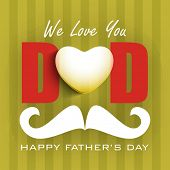 Concept for Happy Fathers Day with text we love you Dad and mustache on green abstract background. poster
