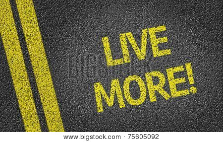 Live more written on the road