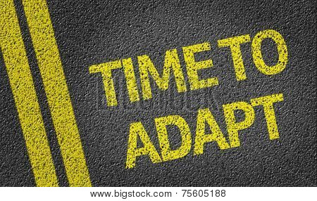 Time to Adapt written on the road