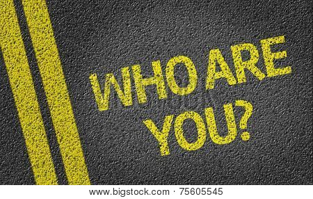 Who are you? written on the road