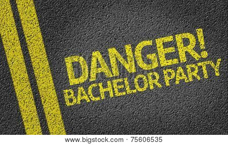 Danger! Bachelor Party written on the road