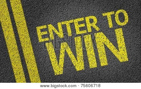 Enter to Win written on the road