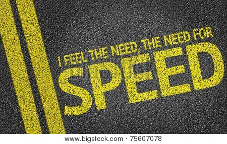 I Feel the Need, the Need for Speed written on the road