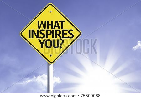What Inspires You? road sign with sun background