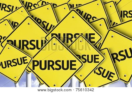 Pursue written on multiple road sign