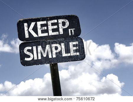 Keep It Simple sign with clouds and sky background