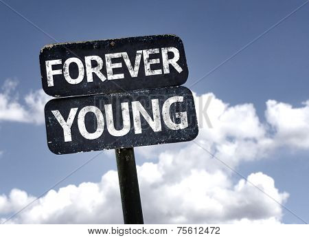 Forever Young sign with clouds and sky background
