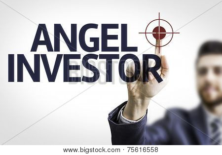 Business man pointing to transparent board with text: Angel Investor poster