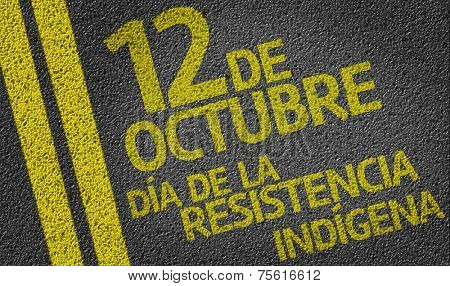 12 October. Happy Day of the Indigenous Resistance written on the road