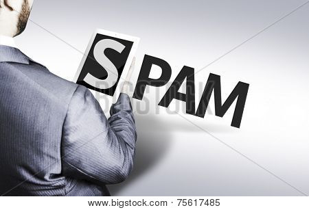 Business man with the text Spam in a concept image
