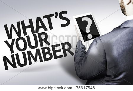 Business man with the text What's your Number? in a concept image