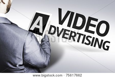 Business man with the text Video Advertising in a concept image