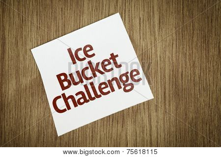 Ice Bucket Challenge on Paper Note on texture background