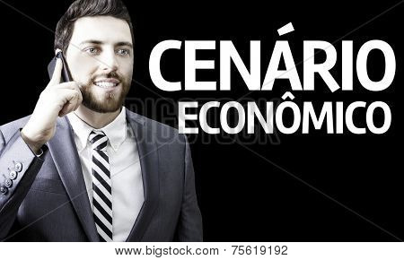 Business man with the text Economic Scenario (In Portuguese) in a concept image