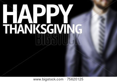 Business man with the text Happy Thanksgiving in a concept image