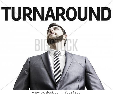 Business man with the text Turnaround in a concept image