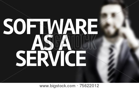 Business man with the text Software as a Service in a concept image