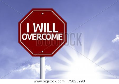 I Will Overcome written on red road sign with a sky on background