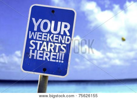 Your Weekend Starts Here!!! sign with a beach on background