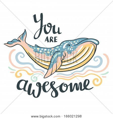Cute whale. Awesome whale on marine background with waves in vector. Lovely childish print in stylish colors with phrase