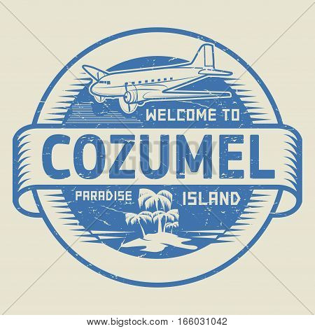 Stamp or label with the text Welcome to Cozumel Paradise island vector illustration