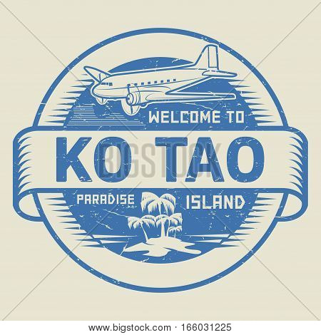 Stamp or label with the text Welcome to Ko Tao Paradise island vector illustration