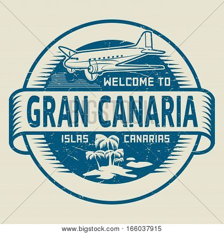 Stamp or label with the text Welcome to Gran Canaria Canary Islands vector illustration