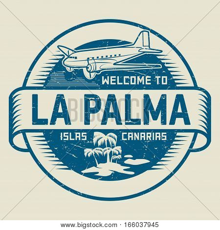 Stamp or label with the text Welcome to La Palma Canary Islands vector illustration