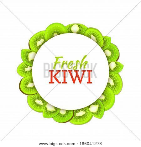 Round colored frame composed of delicious kiwi fruit. Vector card illustration. Circle kiwifruit frame. Ripe fresh kiwis fruits appetizing looking for packaging design of juice, breakfast food
