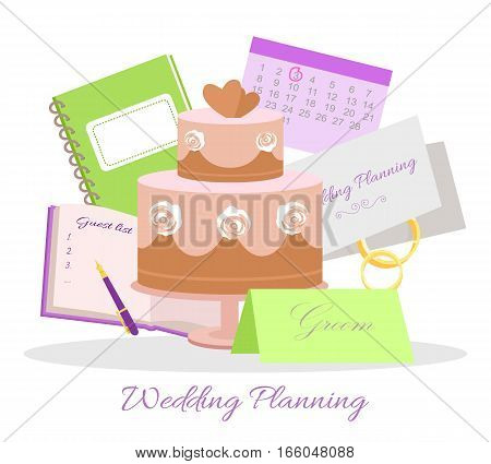Wedding planning vector concept. Illustration with wedding tier cake, notepads for plans and guest list, invitation to marriage ceremony, rings and calendar with day highlighted red. White background