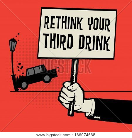 Poster in hand business concept with car crash and text Rethink Your Third Drink vector illustration