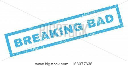 Breaking Bad text rubber seal stamp watermark. Caption inside rectangular banner with grunge design and unclean texture. Inclined vector blue ink emblem on a white background.