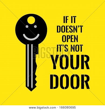 Motivational Quote. If It Doesn't Open It's Not Your Door.