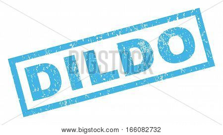 Dildo text rubber seal stamp watermark. Tag inside rectangular banner with grunge design and dirty texture. Inclined vector blue ink sticker on a white background.