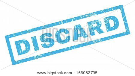 Discard text rubber seal stamp watermark. Caption inside rectangular shape with grunge design and dirty texture. Inclined vector blue ink sticker on a white background.