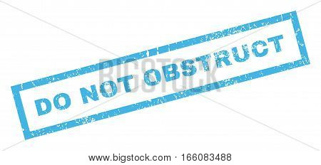 Do Not Obstruct text rubber seal stamp watermark. Caption inside rectangular banner with grunge design and dust texture. Inclined vector blue ink sticker on a white background.