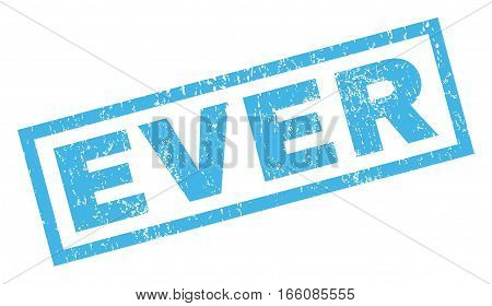 Ever text rubber seal stamp watermark. Tag inside rectangular banner with grunge design and dirty texture. Inclined vector blue ink sign on a white background.