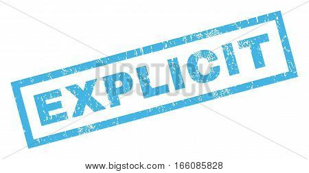 Explicit text rubber seal stamp watermark. Caption inside rectangular banner with grunge design and dust texture. Inclined vector blue ink sign on a white background.